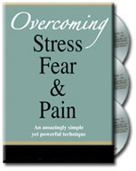 Overcoming Stress, Fear and Pain